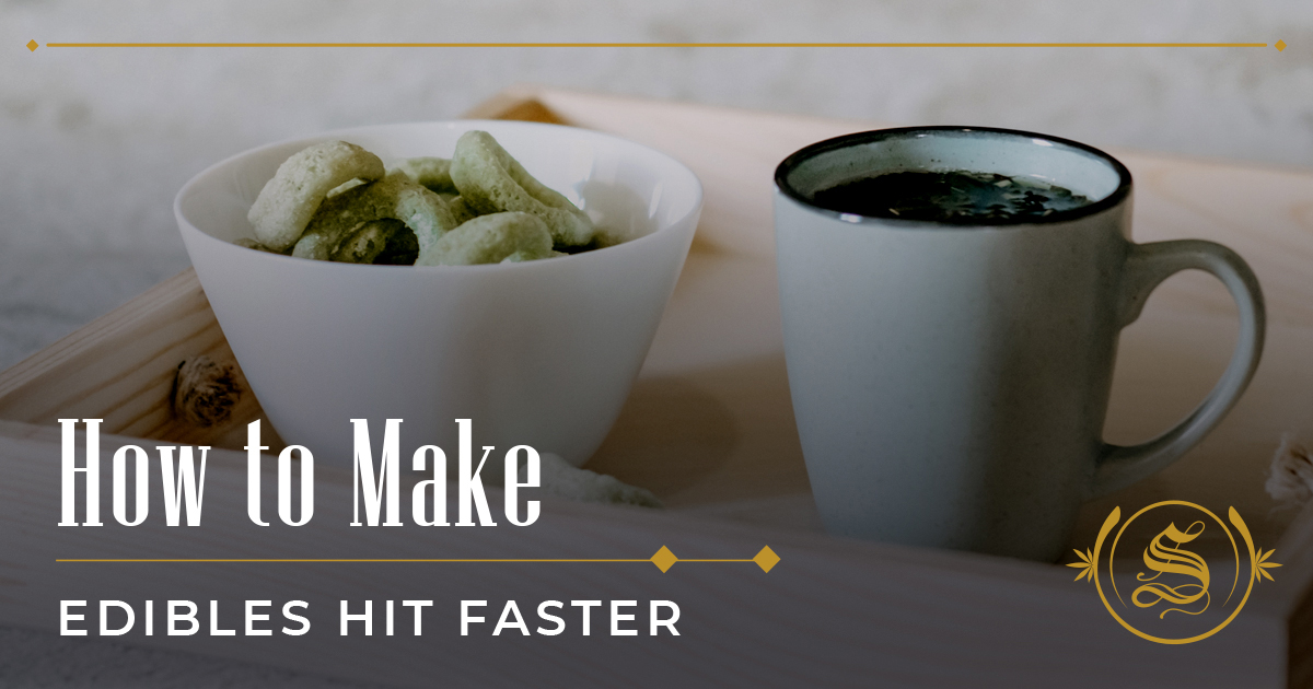 How to Make Edibles Hit Faster