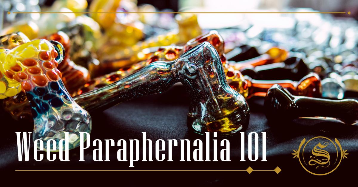 Weed Paraphernalia 101